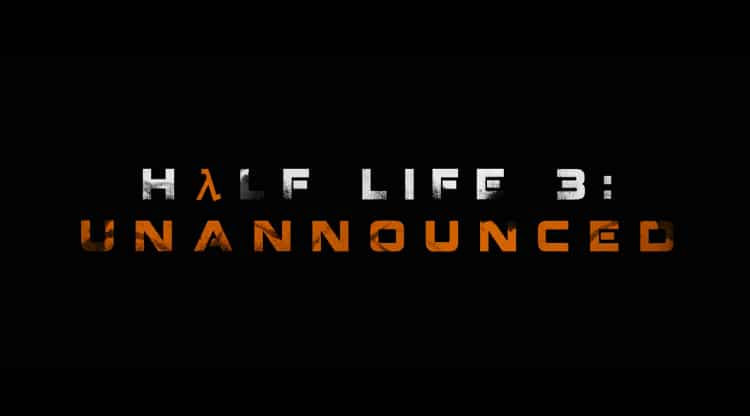 Half Life 3 Unnanounced