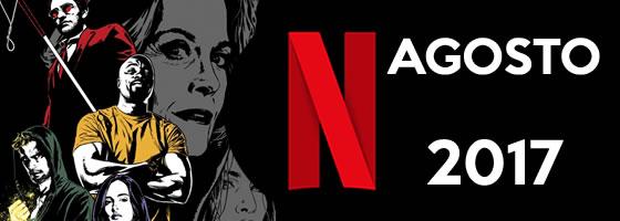 Estrenos Netflix Agosto de 2017