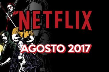estrenos de netflix para agosto de 2017