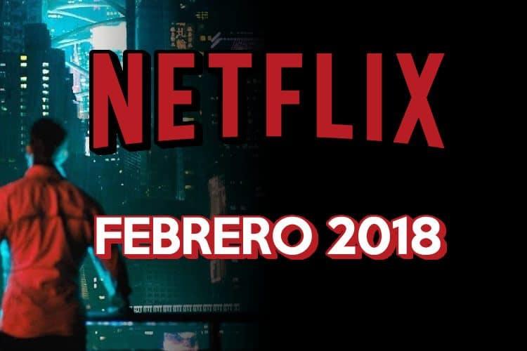 estrenos de netflix de febrero de 2018