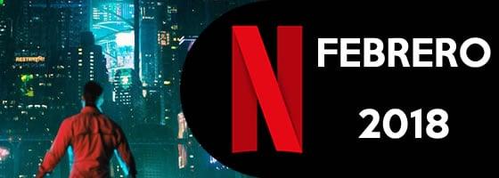 Estrenos de Netflix para febrero de 2018