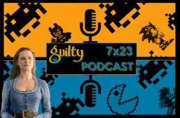 guiltypodcast 7x23 westworld
