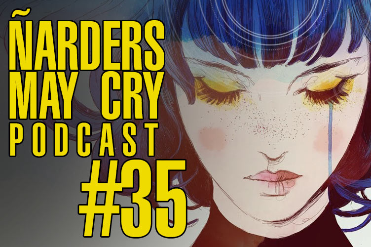 Podcast Ñarders May Cry 35