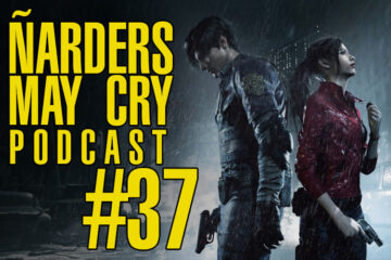 Podcast Ñarders May Cry 37 - Impresiones Resident Evil 2 y mucha noticia