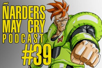Podcast Ñarders May Cry 39 - Project Z y el season pass 2 de Dragon Ball FighterZ