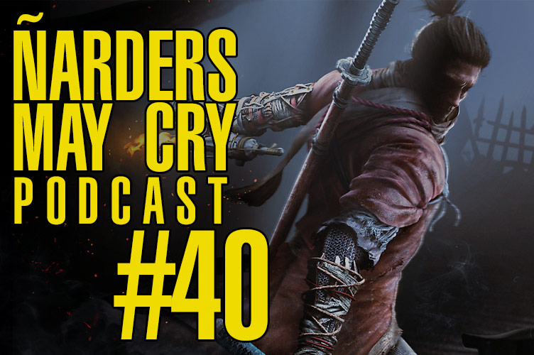 Podcast Ñarders May Cry 40 - Sekiro, Nioh 2... ¡El Japón Feudal mola!