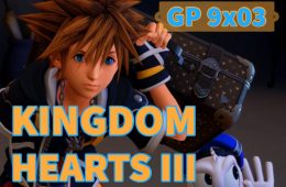 GuiltyPodcast 9x03 - Kingdom Hearts III