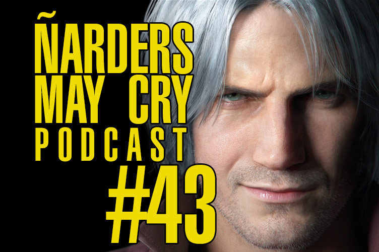 Podcast Ñarders May Cry 43 - Análisis de Devil May Cry 5