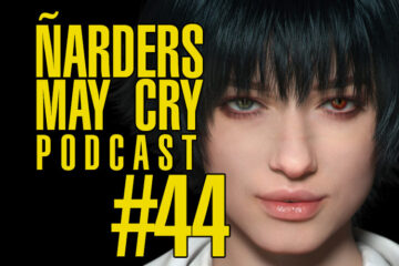 Podcast Ñarders May Cry 44