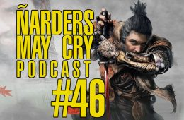 Podcast Ñarders May-Cry 46 Opinión e Impresiones Sekiro Shadows Die Twice