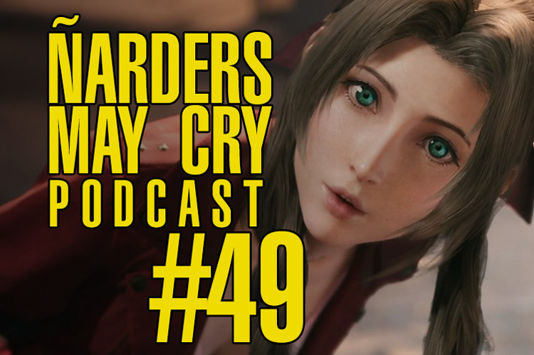 Podcast Ñarders May Cry 49