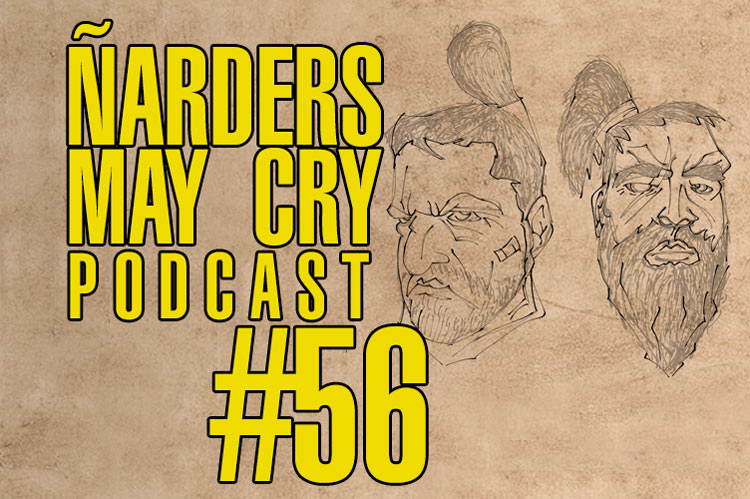 Podcast Ñarders May Cry 56 - CEO 2019, Dragon Ball Z Kakarot, Kill la Kill, One Punch Man y Berserk