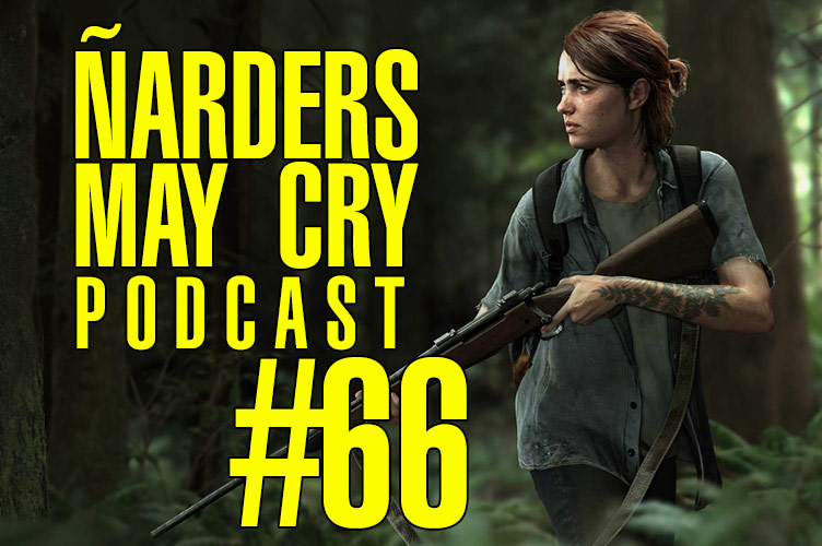 Ñarders May Cry 66 Podcast