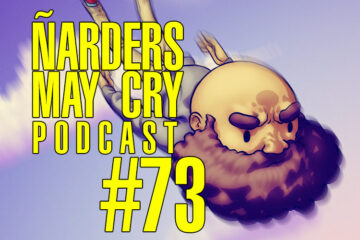 Ñarders May Cry 73 - El peor podcast de la HISTORIA