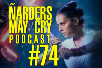 Ñarders May Cry 74 - Opinión The Witcher y Star Wars IX