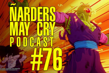 Podcast Ñarders May Cry 76 - ANÁLisis de Dragon Ball Z Kakarot