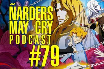 Podcast Ñarders May Cry 79 - Castlevania Netflix Temporada 3 y mucho MÁS