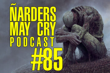 Podcast Ñarders May Cry 85 - El Inside Xbox más ñarder
