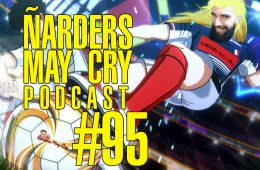 Podcast Ñarders May Cry 95 - Análisis de Captain Tsubasa