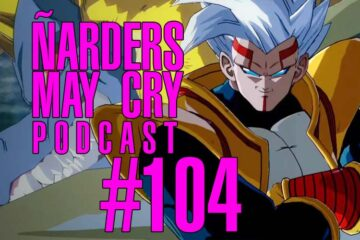 Podcast Ñarders May Cry 104